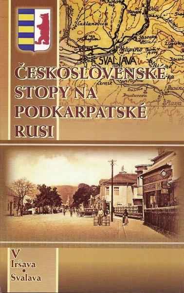 Československé stopy na Podkarpatské Rusi - V - Iršava, Svalava