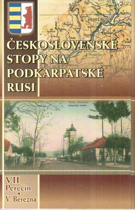 Československé stopy na Podkarpatské Rusi - Perečin, V. Berezna