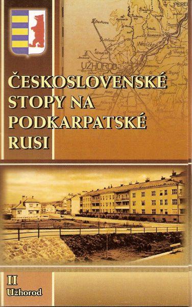 Československé stopy na Podkarpatské Rusi - II - Užhorod