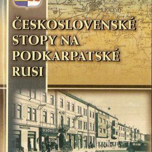 Československé stopy na Podkarpatské Rusi - Mukačevo