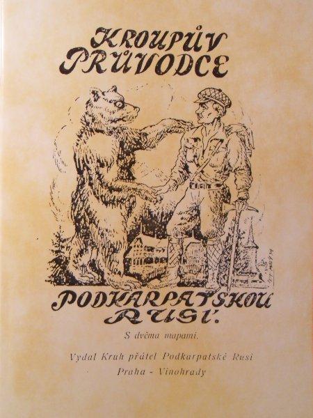 Kroupův průvodce Podkarpatskou Rusí