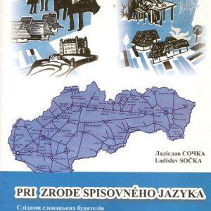 Pri zrode spisovného jazyka, Užhorod, 2003.